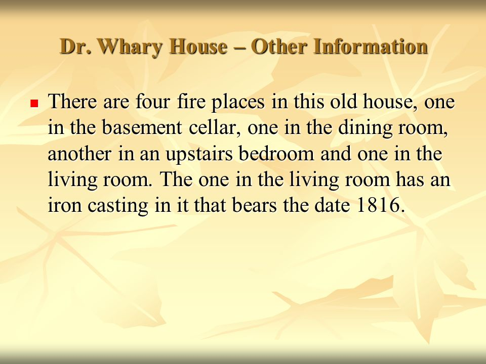Dr. Whary House – Other Information