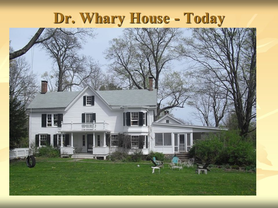 Dr. Whary House - Today