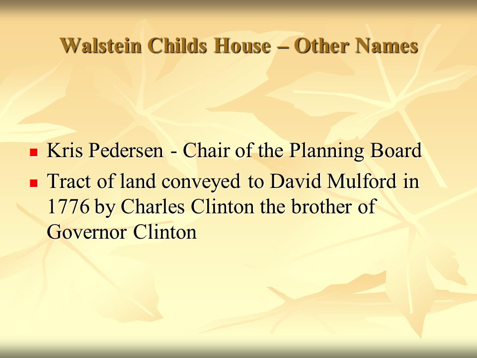 Walstein Childs House – Other Names