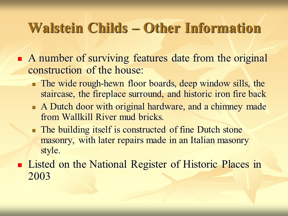 Walstein Childs – Other Information