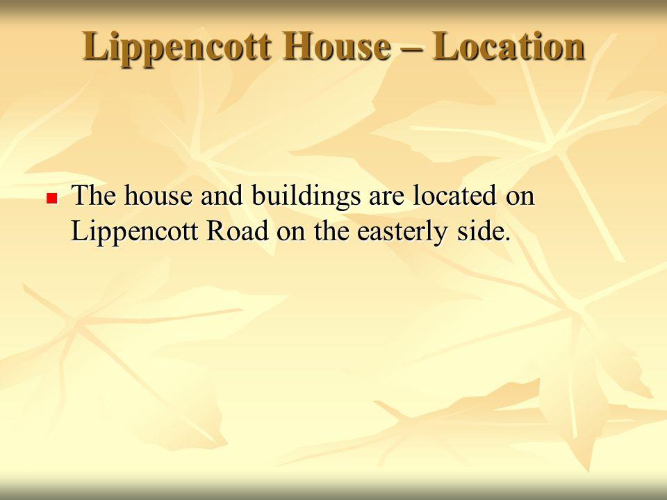 Lippencott House – Location