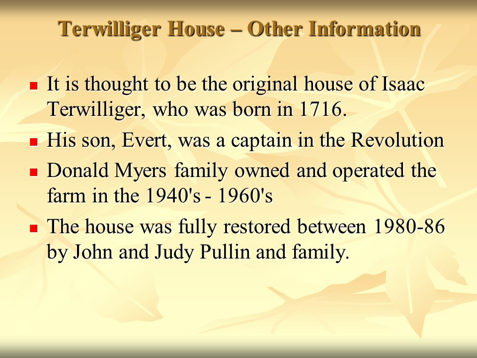 Terwilliger House – Other Information