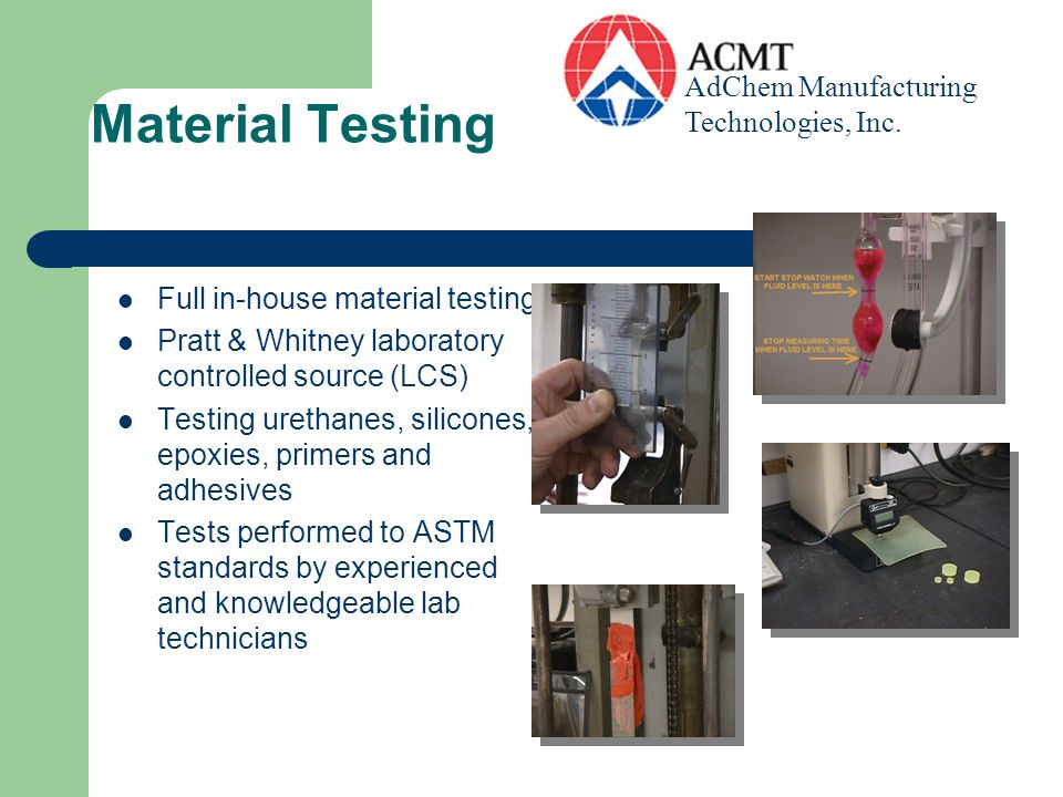 Material Testing AdChem Manufacturing Technologies, Inc.
