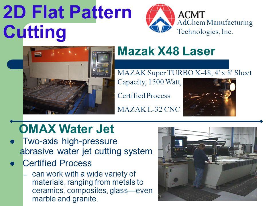 2D Flat Pattern Cutting Mazak X48 Laser OMAX Water Jet