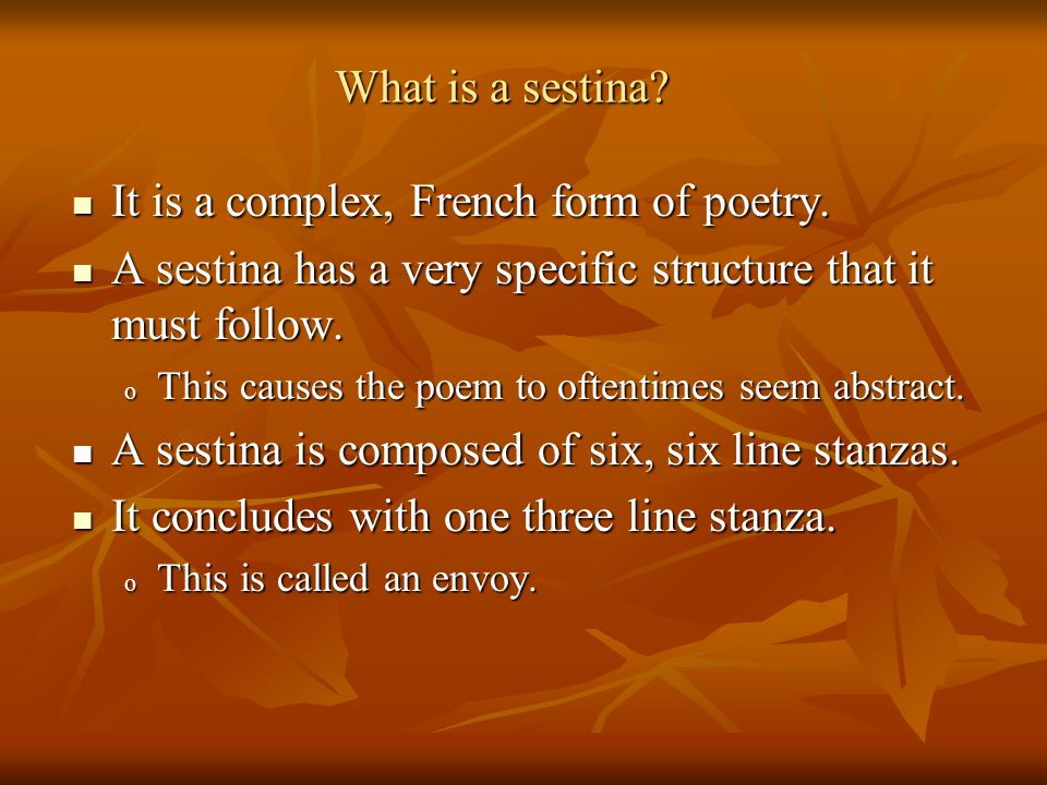 It is a complex, French form of poetry.