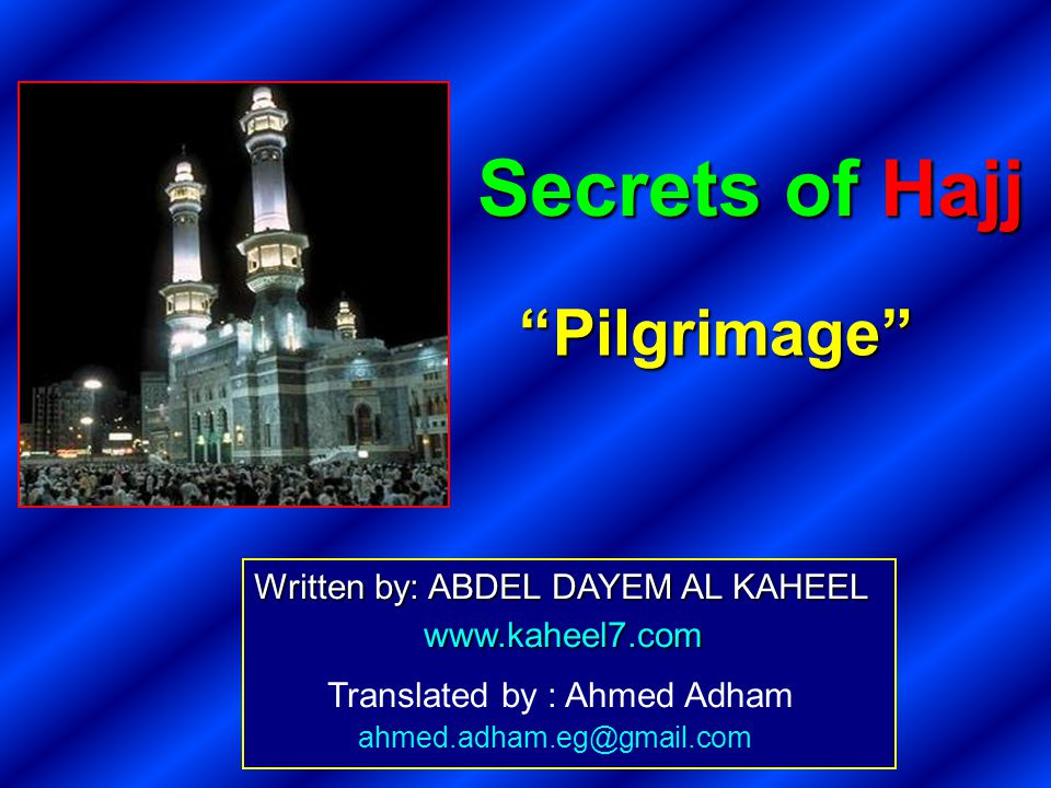 Secrets of Hajj Pilgrimage Translated by : Ahmed Adham