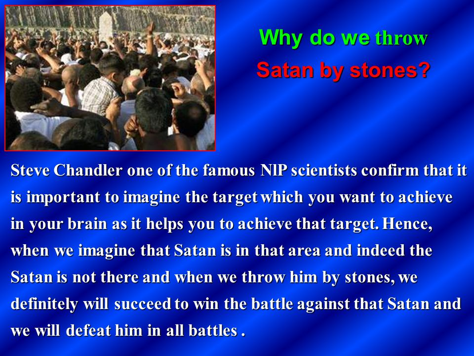 Why do we throw Satan by stones