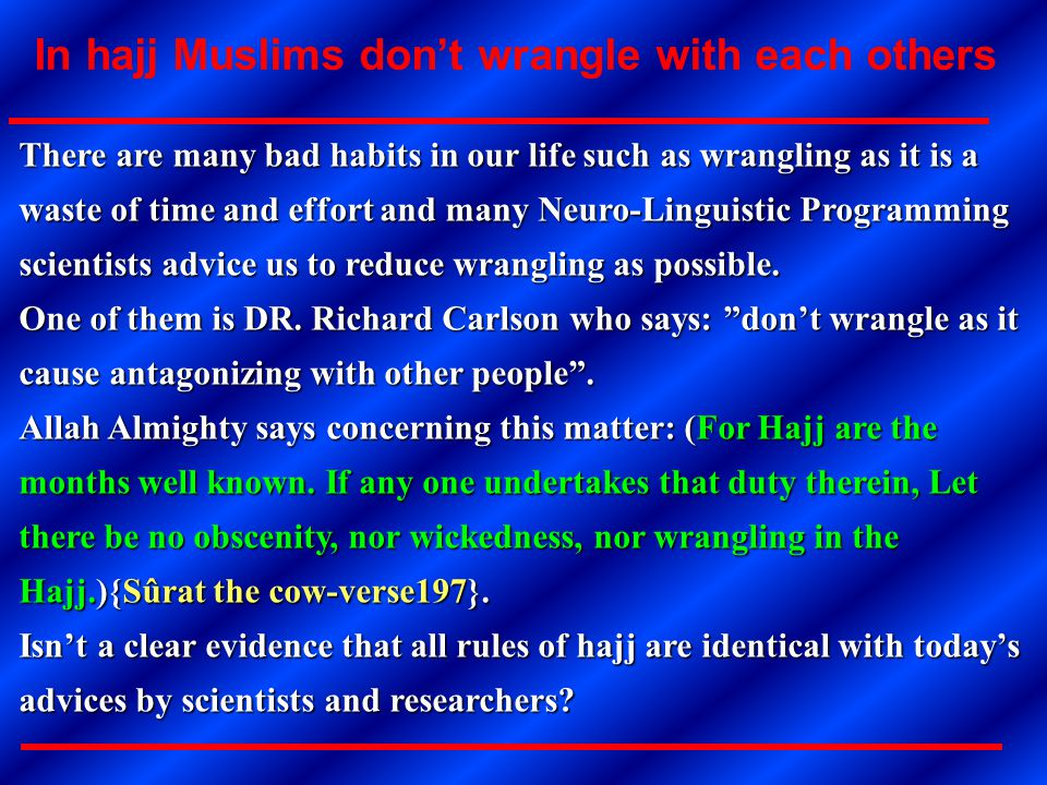 In hajj Muslims don't wrangle with each others