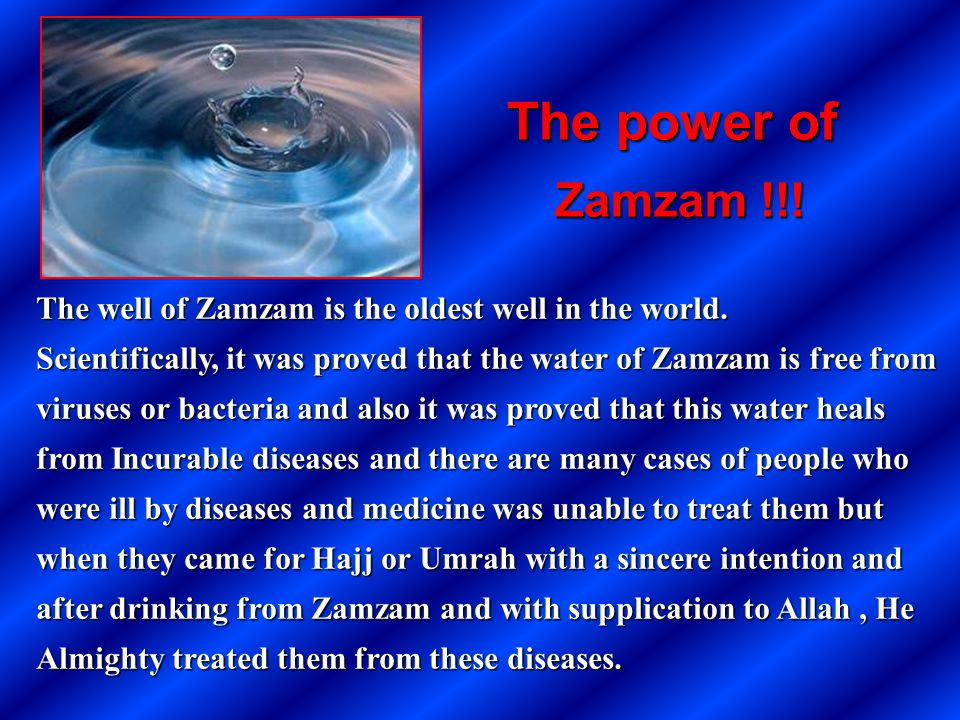 The power of Zamzam !!! The well of Zamzam is the oldest well in the world.