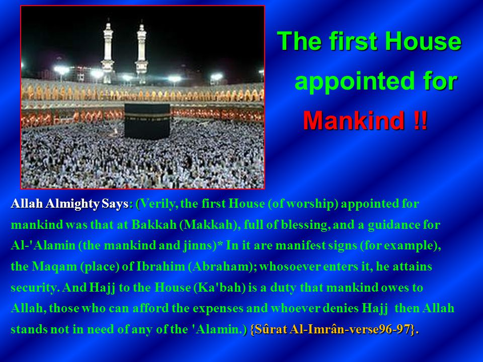 The first House appointed for Mankind !!