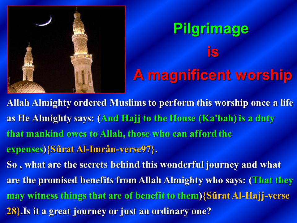 Pilgrimage is A magnificent worship