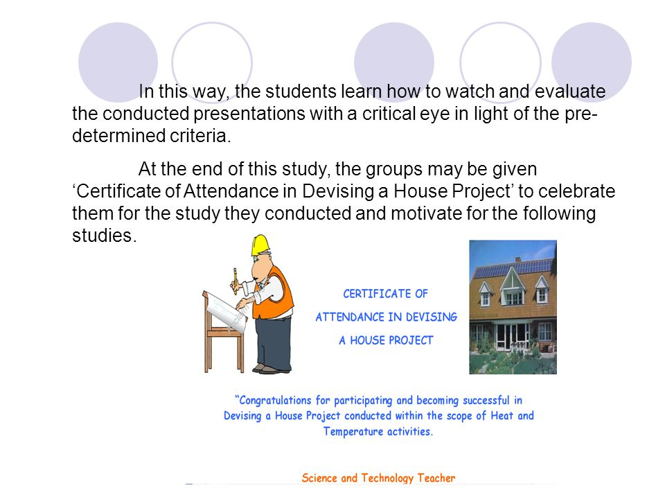 In this way, the students learn how to watch and evaluate the conducted presentations with a critical eye in light of the pre-determined criteria.