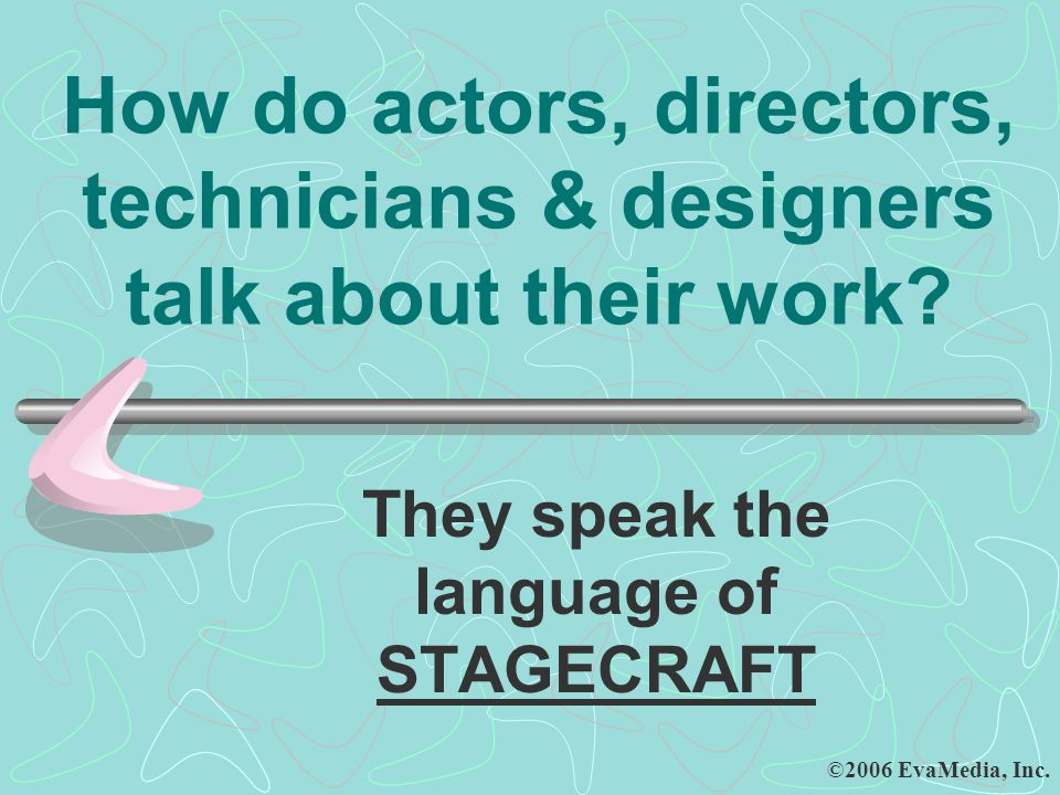 They speak the language of STAGECRAFT