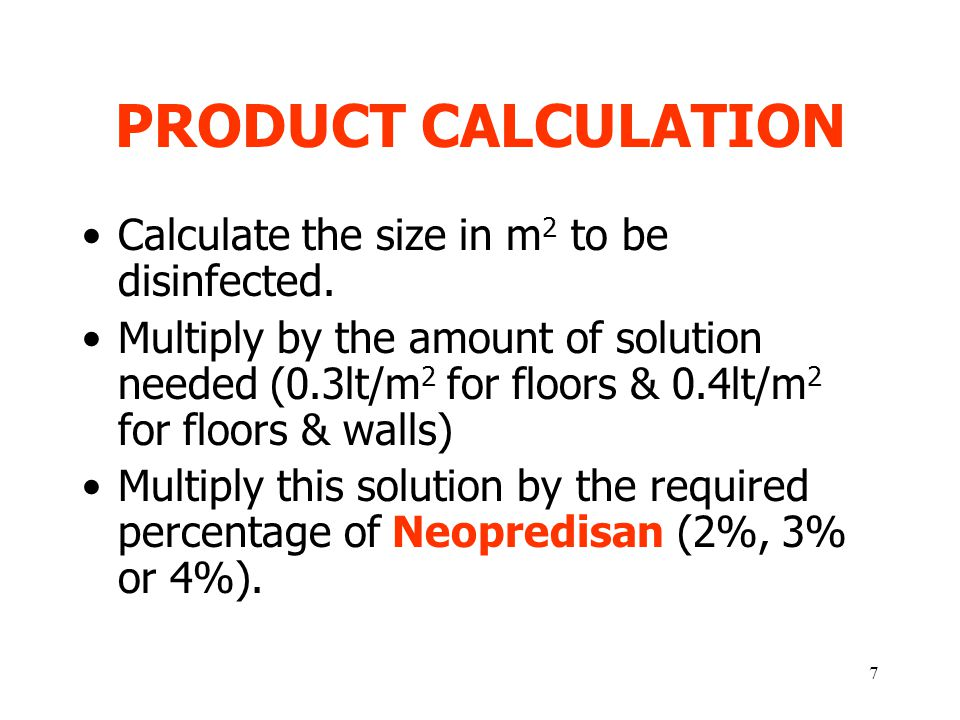PRODUCT CALCULATION Calculate the size in m2 to be disinfected.