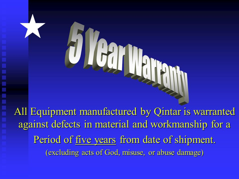5 Year Warranty All Equipment manufactured by Qintar is warranted against defects in material and workmanship for a.