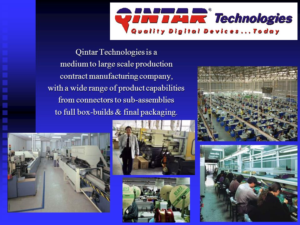 Qintar Technologies is a medium to large scale production