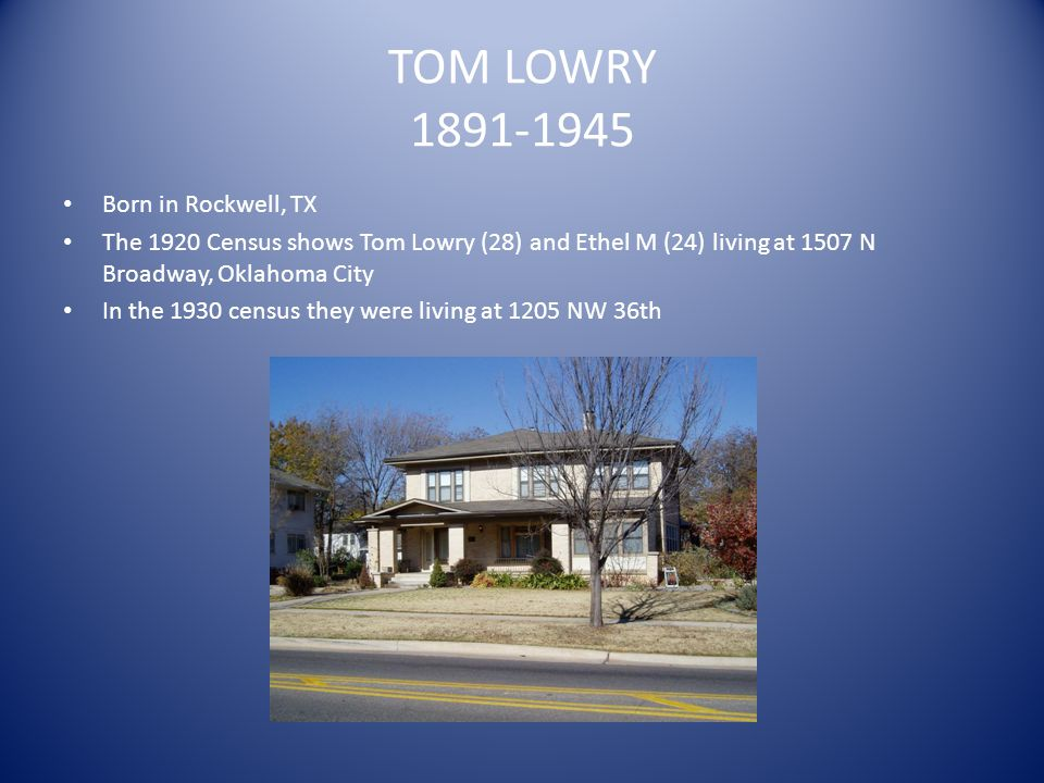 TOM LOWRY 1891-1945 Born in Rockwell, TX