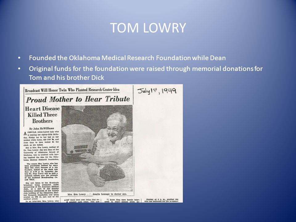 TOM LOWRY Founded the Oklahoma Medical Research Foundation while Dean
