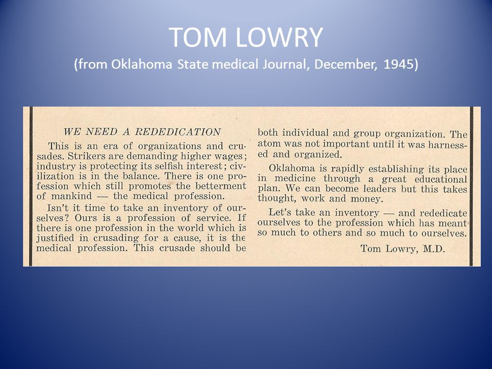 TOM LOWRY (from Oklahoma State medical Journal, December, 1945)