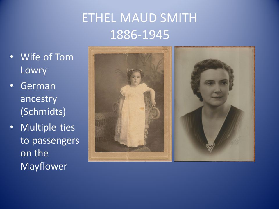 ETHEL MAUD SMITH 1886-1945 Wife of Tom Lowry