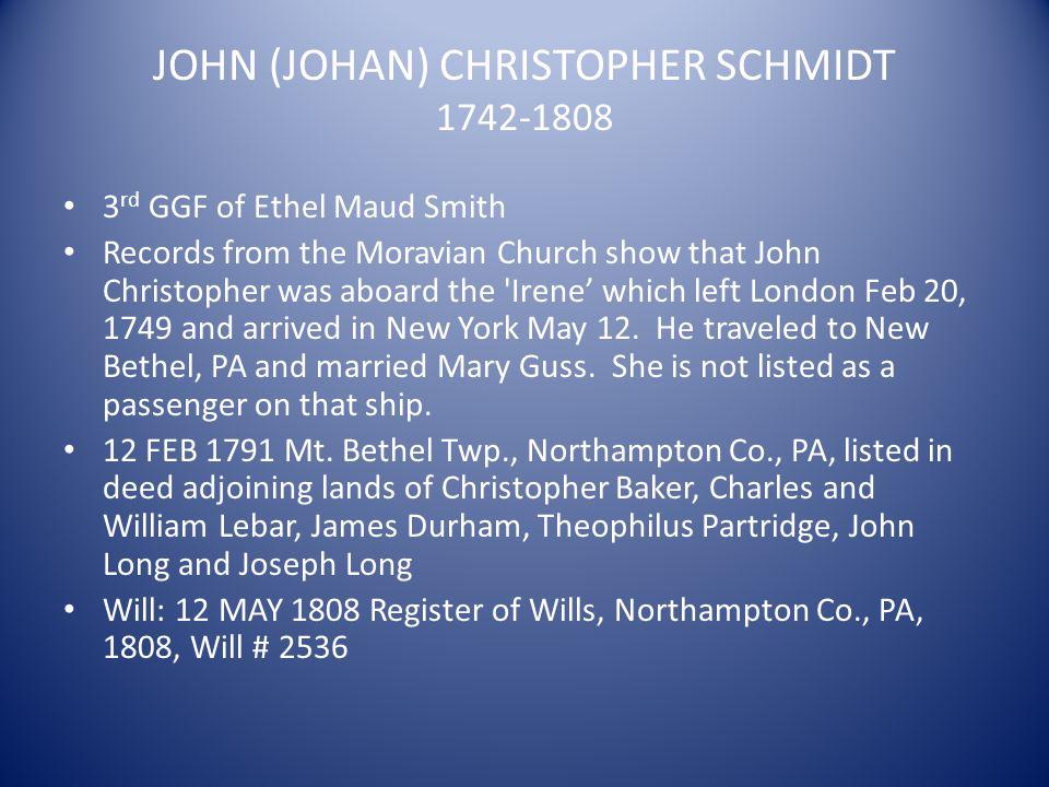 JOHN (JOHAN) CHRISTOPHER SCHMIDT 1742-1808
