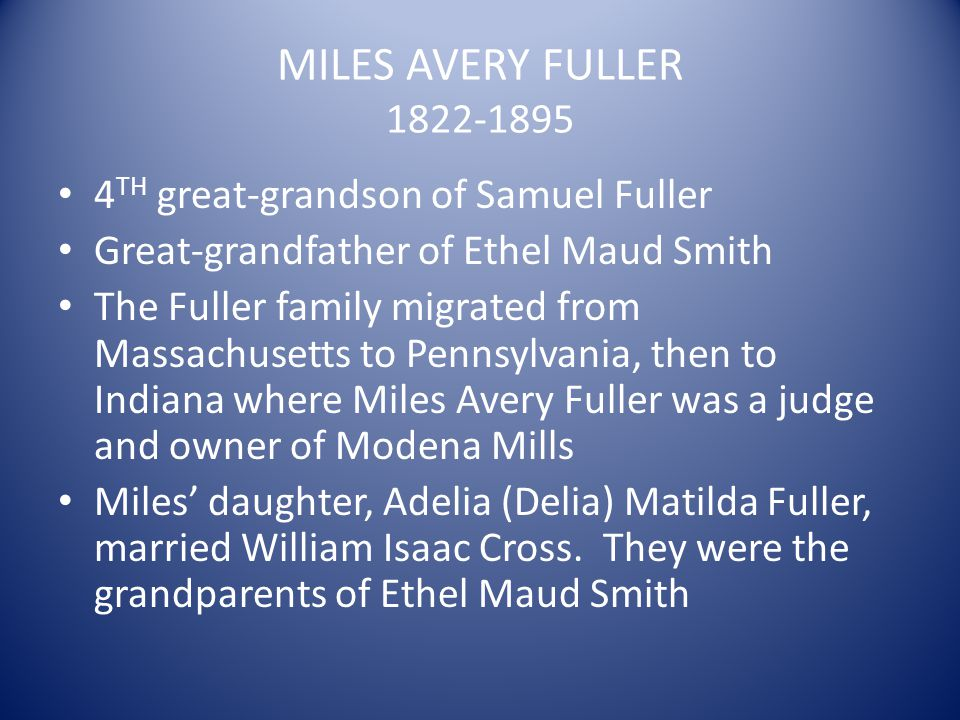 MILES AVERY FULLER 1822-1895 4TH great-grandson of Samuel Fuller