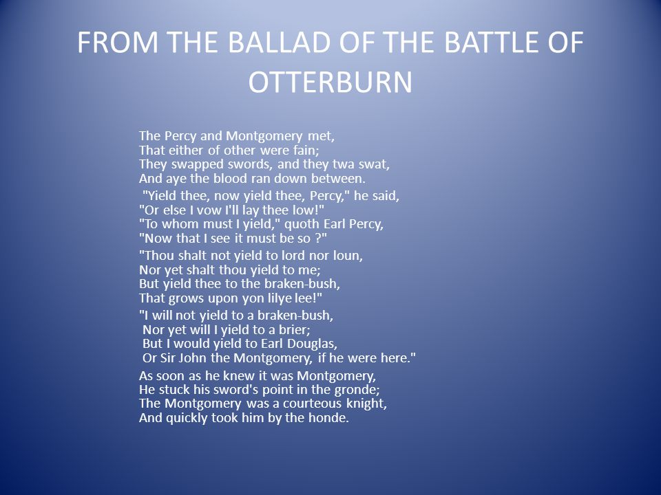 FROM THE BALLAD OF THE BATTLE OF OTTERBURN