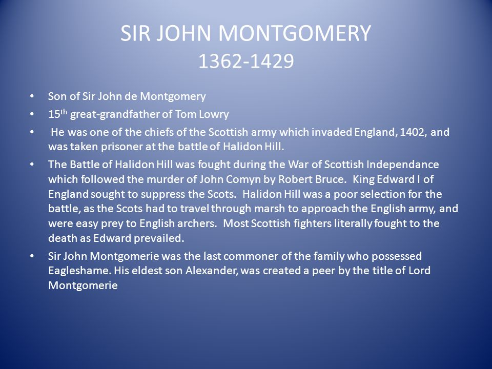 SIR JOHN MONTGOMERY 1362-1429 Son of Sir John de Montgomery
