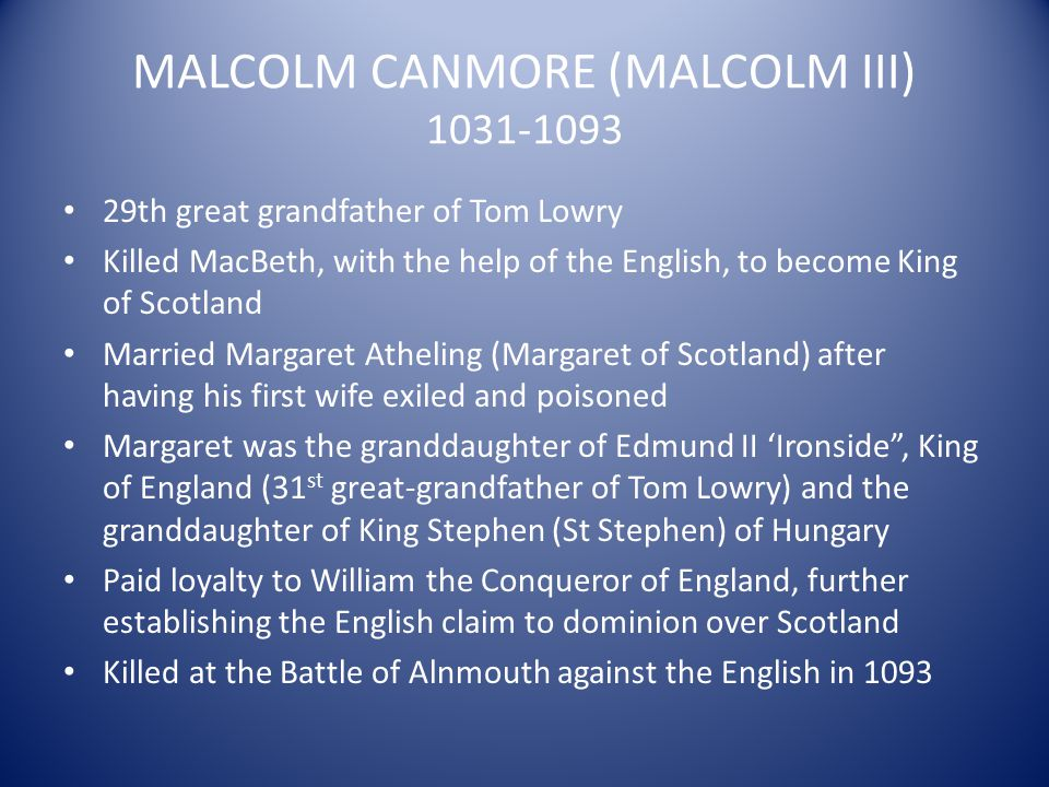 MALCOLM CANMORE (MALCOLM III) 1031-1093