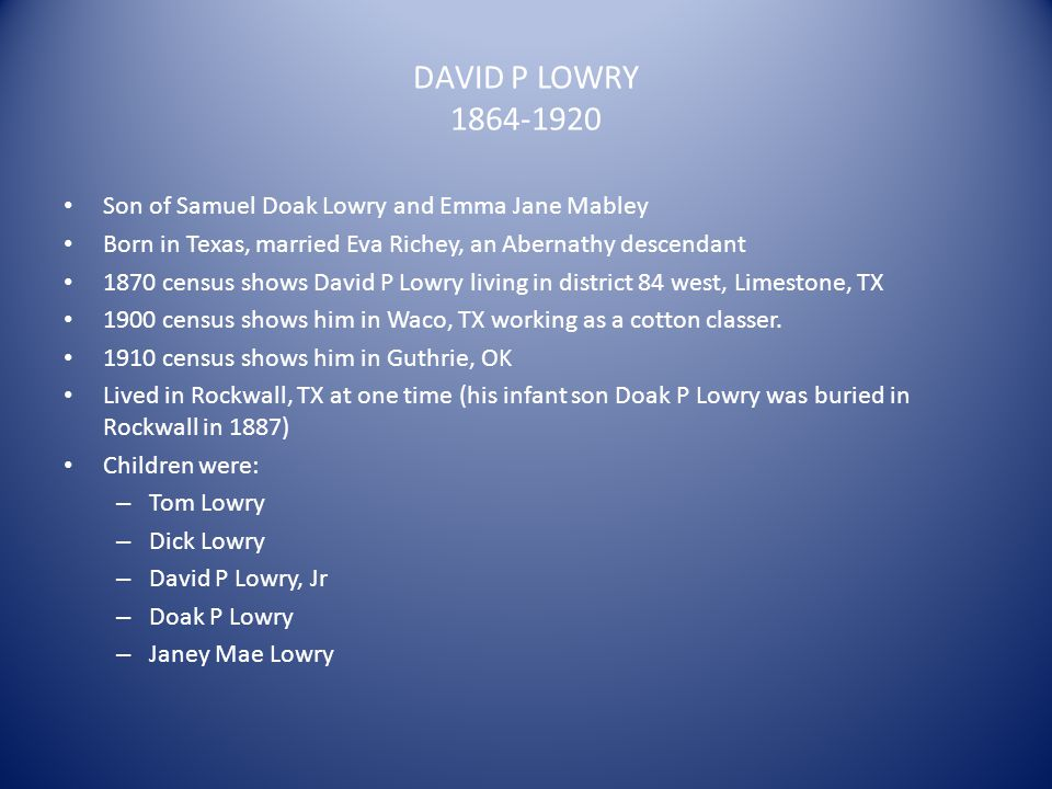 DAVID P LOWRY 1864-1920 Son of Samuel Doak Lowry and Emma Jane Mabley