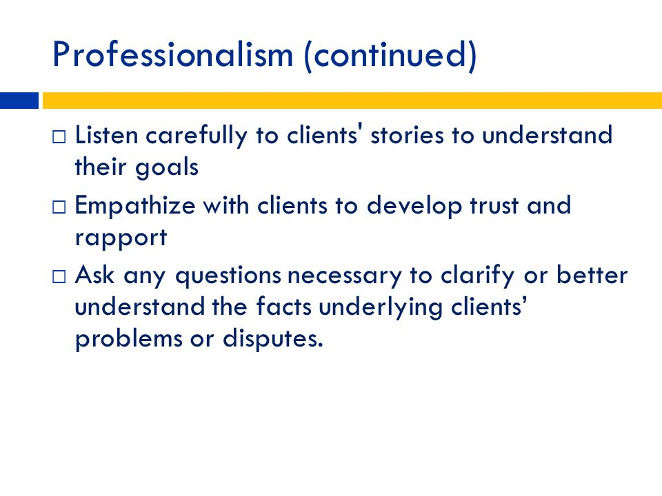 Professionalism (continued)