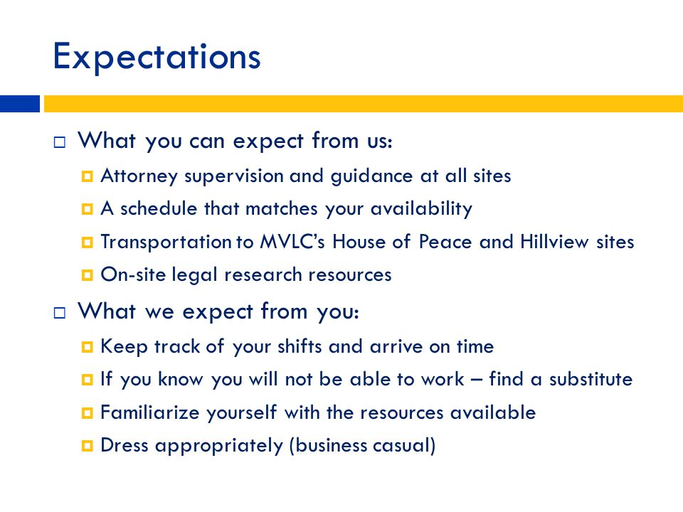 Expectations What you can expect from us: What we expect from you: