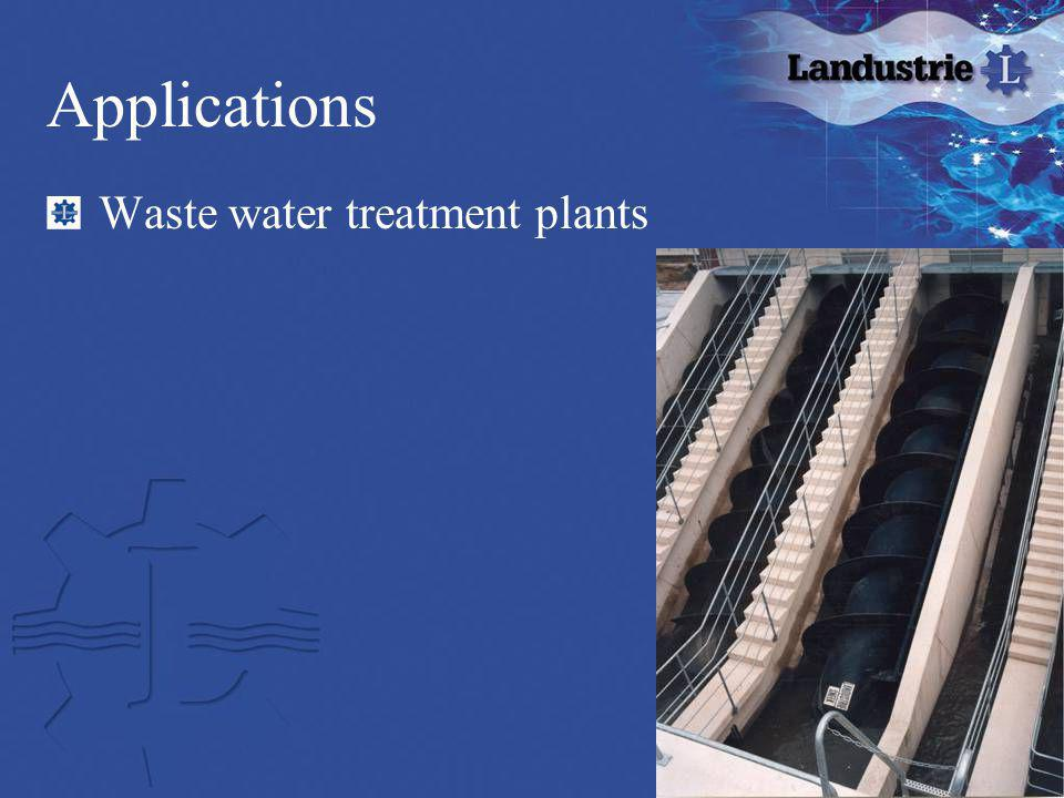 Applications Waste water treatment plants