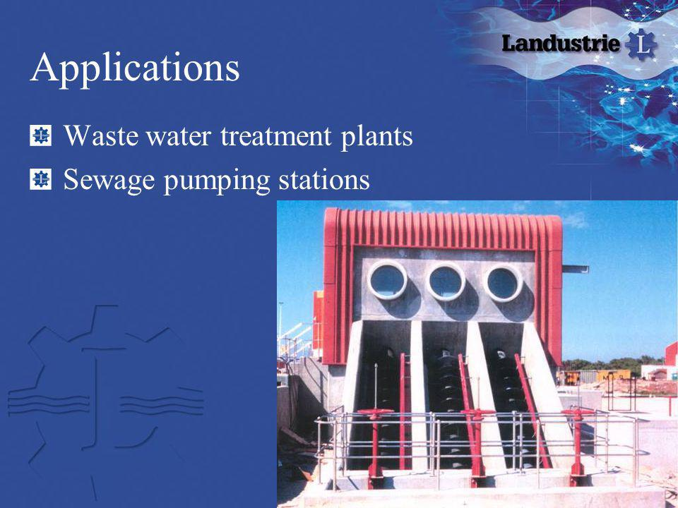 Applications Sewage pumping stations Waste water treatment plants