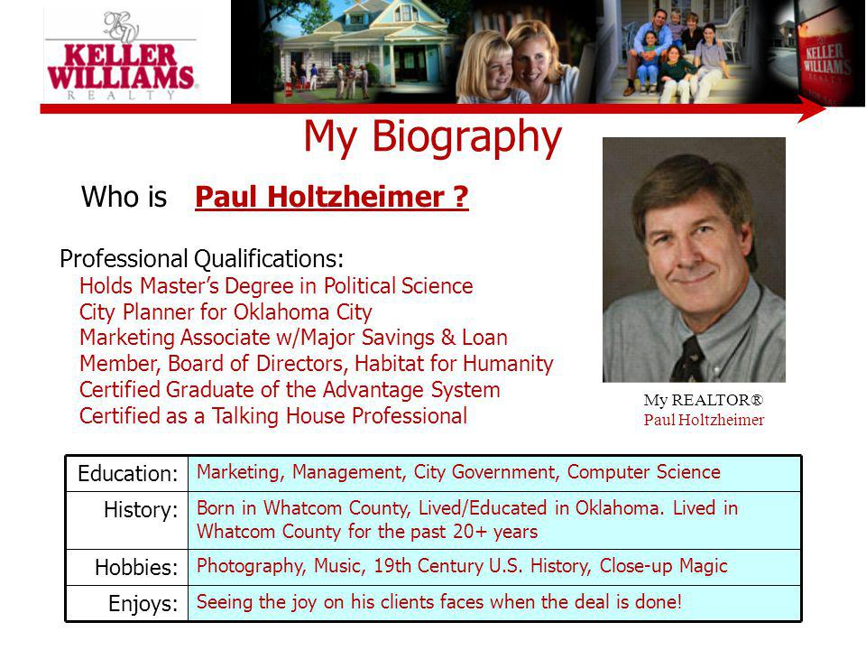 My Biography Who is Paul Holtzheimer Professional Qualifications: