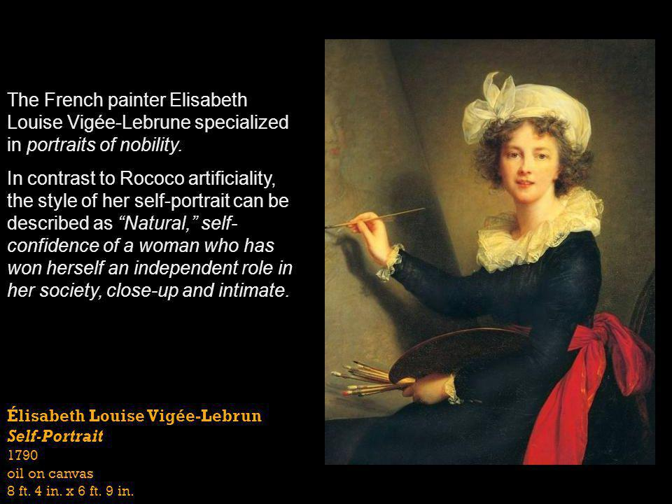 The French painter Elisabeth Louise Vigée-Lebrune specialized in portraits of nobility.