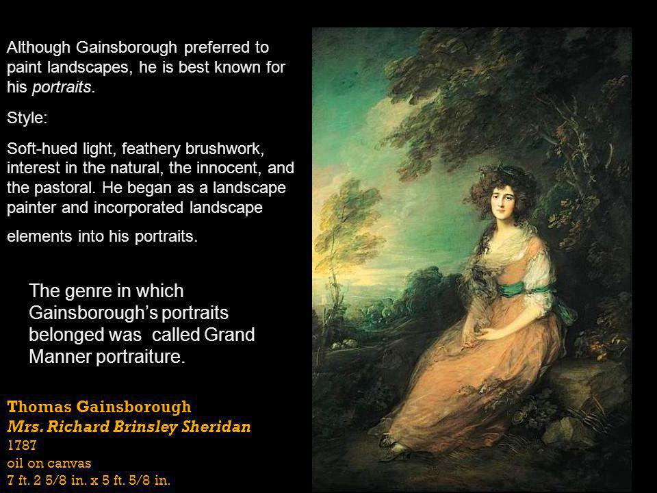 Although Gainsborough preferred to paint landscapes, he is best known for his portraits.