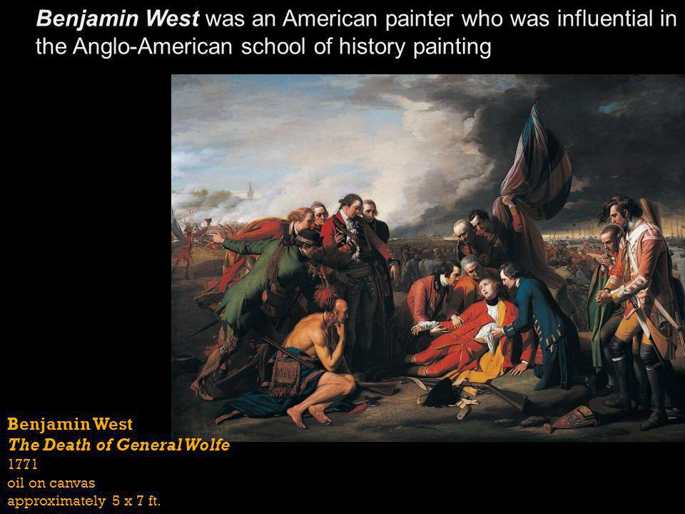Benjamin West was an American painter who was influential in the Anglo-American school of history painting