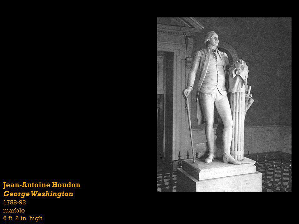 Jean-Antoine Houdon George Washington 1788-92 marble 6 ft. 2 in. high