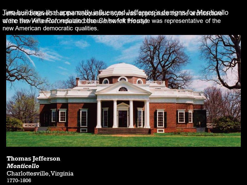 Jefferson believed that the Neoclasssic style was appropriate for the architecture of the new American republic because he felt the style was representative of the new American democratic qualities.