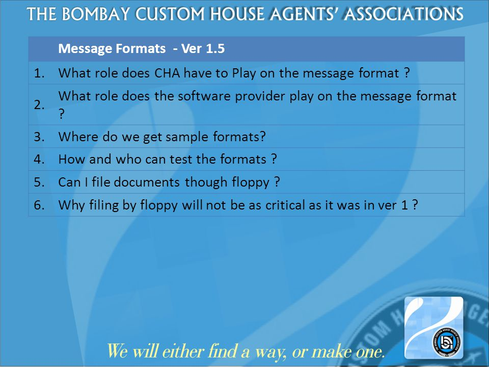 Message Formats - Ver 1.5 1. What role does CHA have to Play on the message format 2.