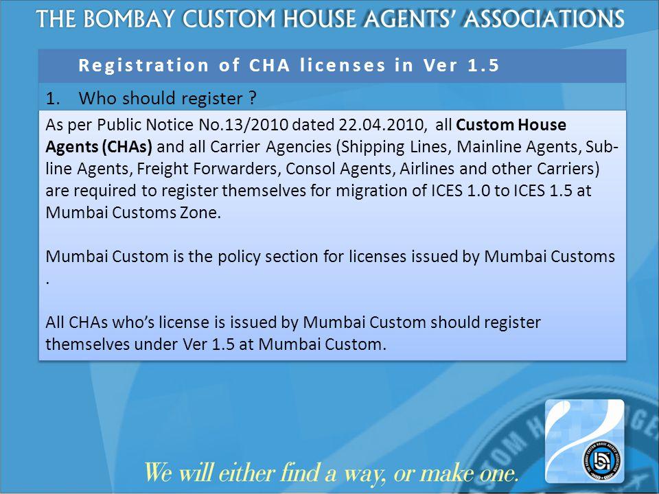 Registration of CHA licenses in Ver 1.5 1. Who should register