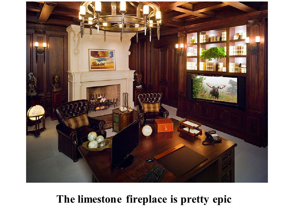 The limestone fireplace is pretty epic