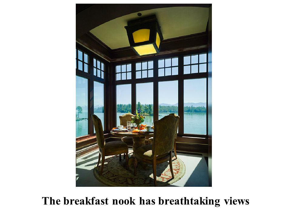 The breakfast nook has breathtaking views