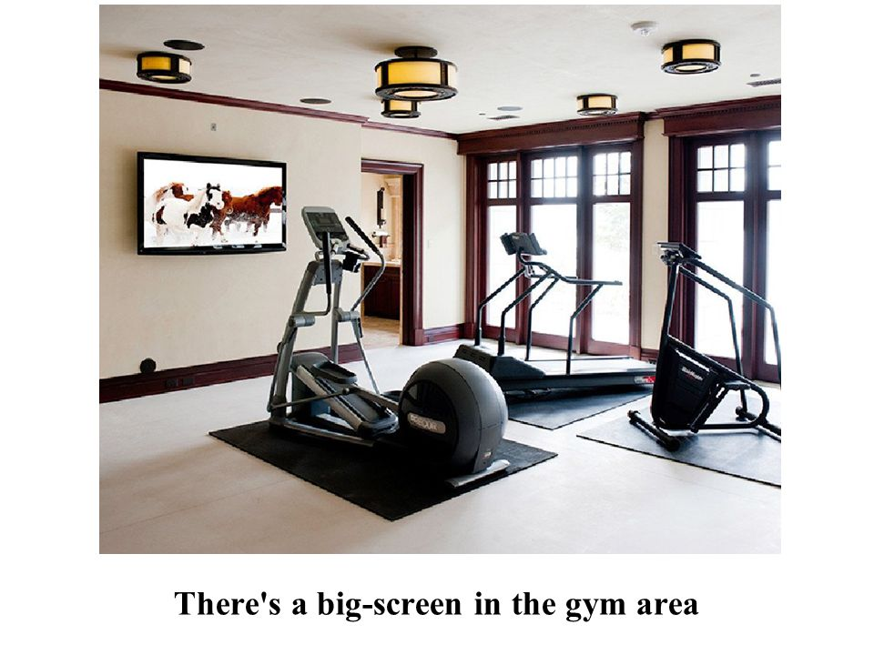 There s a big-screen in the gym area
