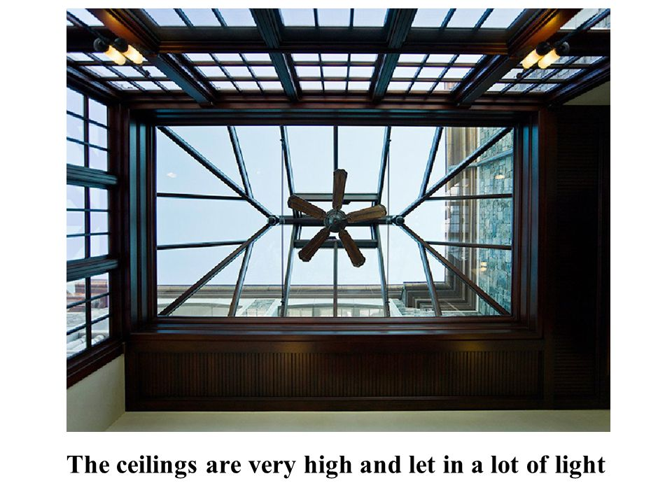 The ceilings are very high and let in a lot of light