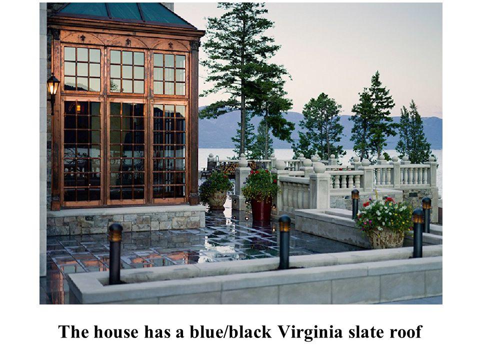 The house has a blue/black Virginia slate roof
