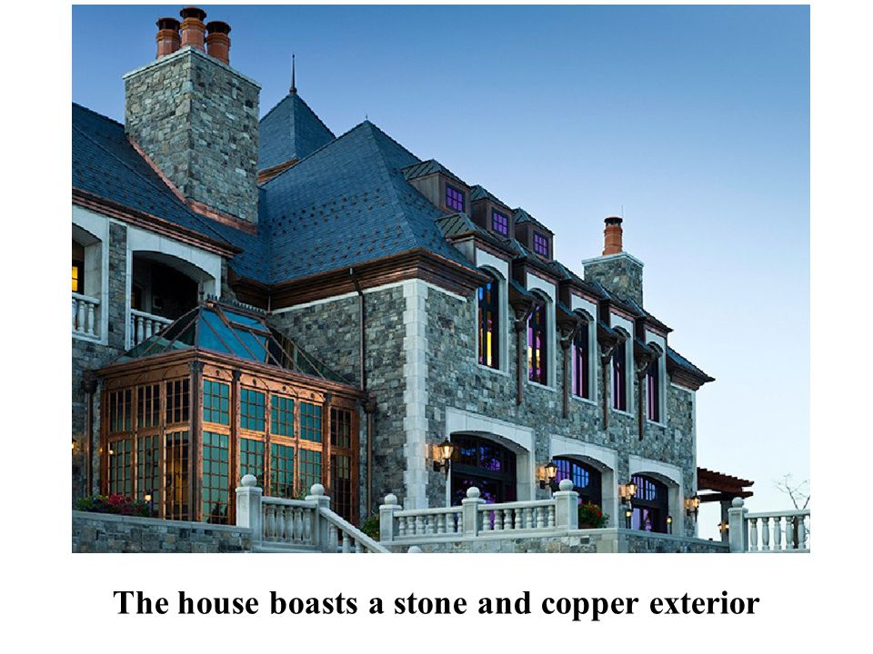 The house boasts a stone and copper exterior