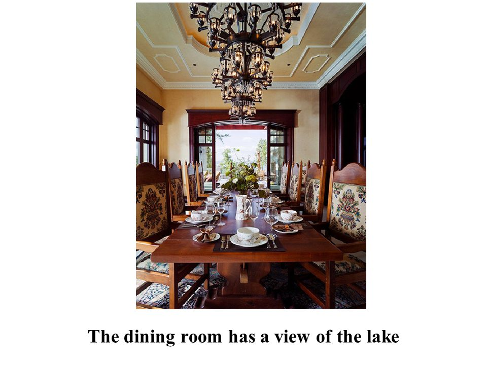 The dining room has a view of the lake
