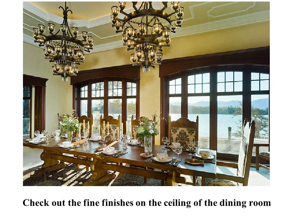 Check out the fine finishes on the ceiling of the dining room